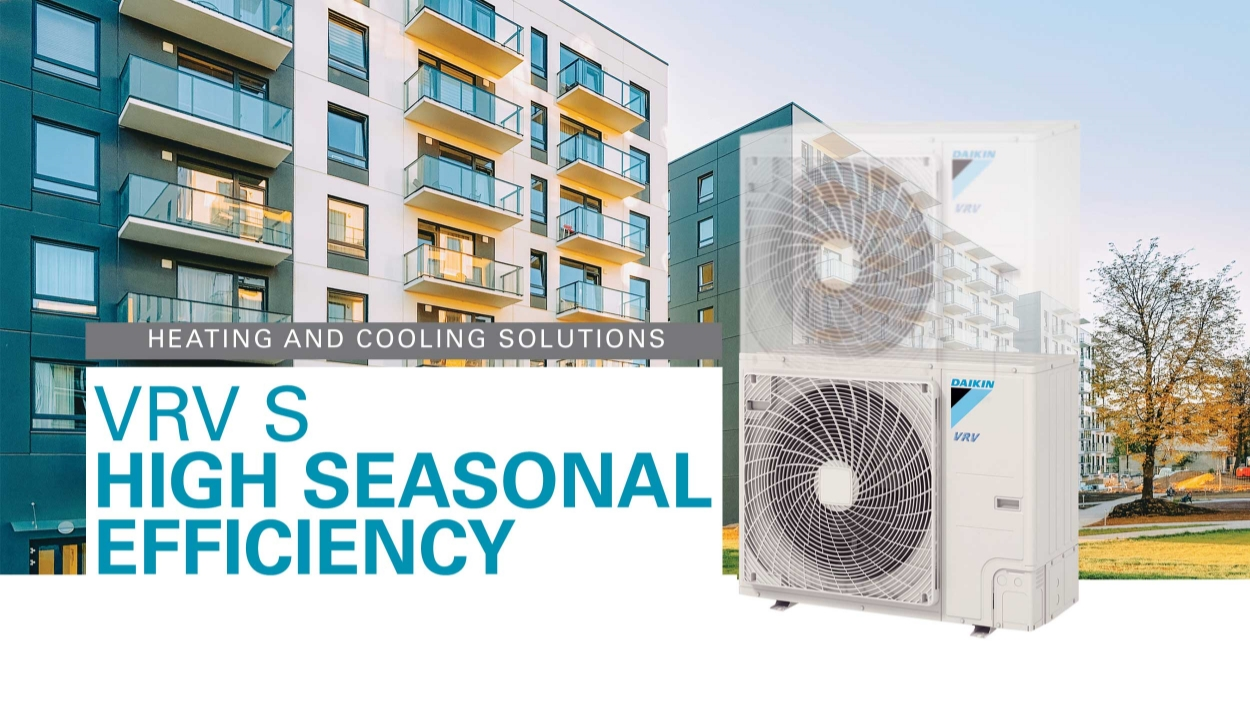 VRV S High Seasonal Efficiency Series - Bringing innovation to your home